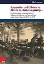 Kooperation Und Effizienz Im Dienste Des Eroberungskrieges (Schriften Des Hannah Arendt Instituts Fur Totalitarismusfors, nr. 61)