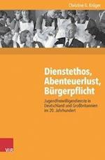 Dienstethos, Abenteuerlust, Burgerpflicht (Kritische Studien Zur Geschichtswissenschaft, nr. 219)