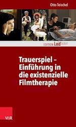 Trauerspiel - Einfuhrung in Die Existenzielle Filmtherapie