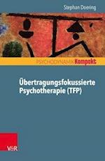 Ubertragungsfokussierte Psychotherapie (Tfp) (Psychodynamik Kompakt)