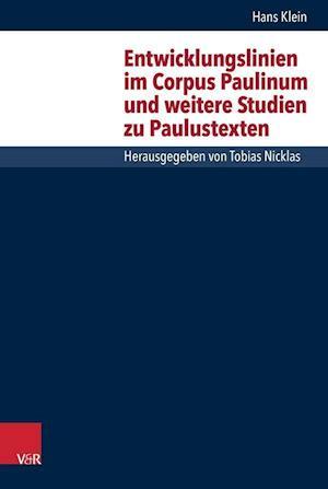 Entwicklungslinien Im Corpus Paulinum Und Weitere Studien Zu Paulustexten af Hans Klein