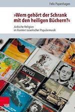 Wem Gehort Der Schrank Mit Den Heiligen Buchern? (Judische Religion Geschichte Und Kultur Jrgk, nr. 25)