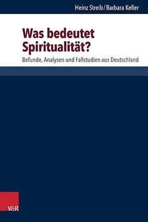 Was Bedeutet Spiritualitat? af Barbara Keller