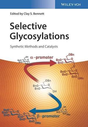 Bog, hardback Selective Glycosylation af Clay S. Bennett