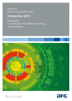 Forderatlas 2015: Kennzahlen zur Offentlich Finanzierten Forschung in Deutschland af Deutsche Forschungsgemeinschaft (DFG)