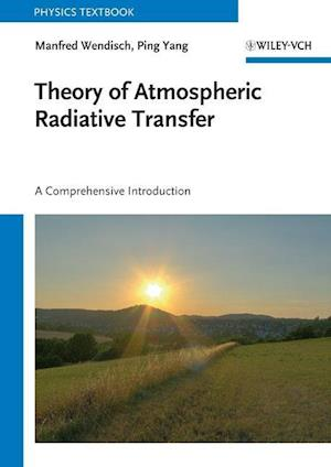 Theory of Atmospheric Radiative Transfer af Ping Yang, Manfred Wendisch