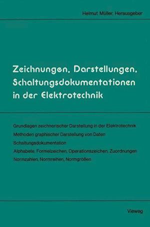 Zeichnungen, Darstellungen, Schaltungsdokumentationen in Der Elektrotechnik af Helmut Muller