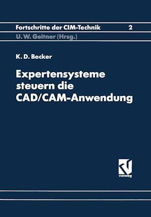 Expertensysteme Steuern Die CAD/CAM-Anwendung af Klaus-Dieter Becker