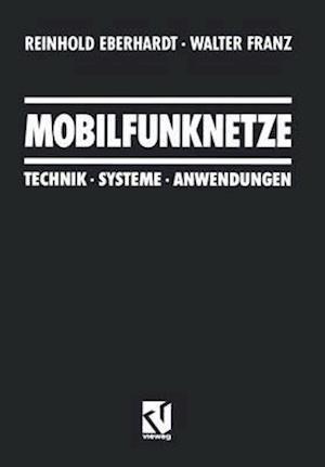 Mobilfunknetze af Walter Franz, Reinhold Eberhardt