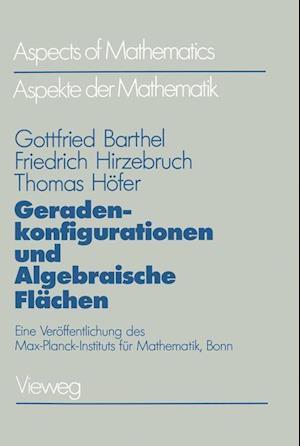 Geradenkonfigurationen Und Algebraische Flachen af Gottfried Barthel, Friedrich Hirzebruch, Thomas Hofer