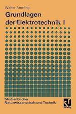 Grundlagen Der Elektrotechnik I af Walter Ameling
