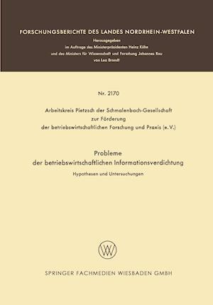 Probleme Der Betriebswirtschaftlichen Informationsverdichtung af Hans Joachim Dressel, Hans Bernhard Egert, Kurt Enders