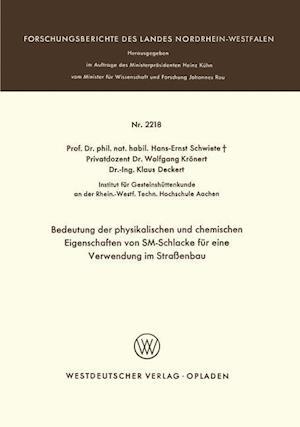 Bedeutung Der Physikalischen Und Chemischen Eigenschaften Von SM-Schlacke Fur Eine Verwendung Im Strassenbau af Hans-Ernst Schwiete
