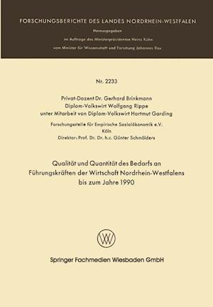 Qualitat Und Quantitat Des Bedarfs an Fuhrungskraften Der Wirtschaft Nordrhein-Westfalen Bis Zum Jahre 1990 af Gerhard Brinkmann