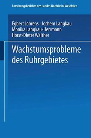 Wachstumsprobleme Des Ruhrgebietes af Jochem Langkau, Egbert Johrens, Monika Langkau-Herrmann