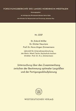 Untersuchung Uber Den Zusammenhang Zwischen Der Bestimmung Optimaler Losgrossen Und Der Fertigungsablaufplanung af Eckhard Muller