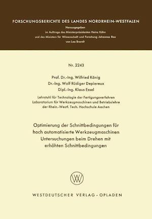 Optimierung Der Schnittbedingungen Fur Hoch Automatisierte Werkzeugmaschinen Untersuchung Beim Drehen Mit Erhohten Schnittbedingungen af Wilfried Konig