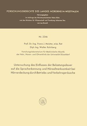 Untersuchung Des Einflusses Der Belastungsdauer Auf Die Spracherkennung Und Horaufmerksamkeit Bei Horverdeckung Durch Betriebs- Und Verkehrsgerausche af Franz Josef Meister