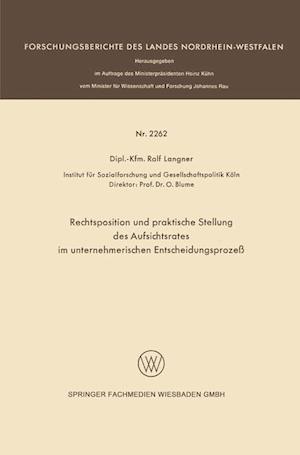 Rechtsposition Und Praktische Stellung Des Aufsichtsrates Im Unternehmerischen Entscheidungsprozess af Ralf Langner