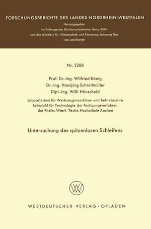 Untersuchung Des Spitzenlosen Schleifens af Wilfried Konig