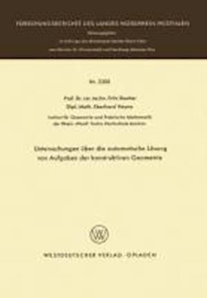 Untersuchungen Uber Die Automatische Losung Von Aufgaben Der Konstruktiven Geometrie af Fritz Reutter