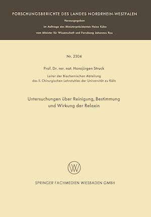 Untersuchungen Uber Reinigung, Bestimmung Und Wirkung Der Relaxin af Hansjurgen Struck