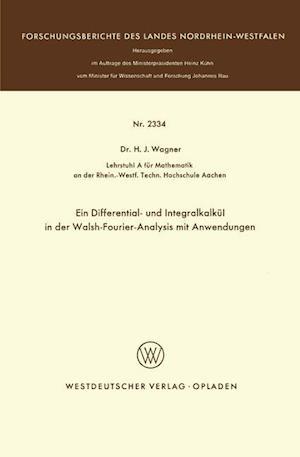 Ein Differential- Und Integralkalkul in Der Walsh-Fourier-Analysis Mit Anwendungen af Heinrich J. Wagner, Heinrich J. Wagner