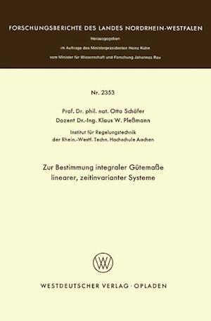 Zur Bestimmung Integraler Gutemasse Linearer, Zeitinvarianter Systeme af Otto Schafer