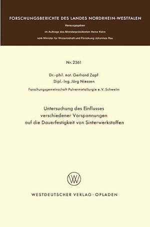 Untersuchung Des Einflusses Verschiedener Vorspannungen Auf Die Dauerfestigkeit Von Sinterwerkstoffen af Gerhard Zapf