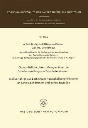 Grundsatzliche Untersuchungen Uber Die Schallabstrahlung Von Schmiedehammern Messverfahren Zur Bestimmung Von Schallkennfunktionen an Schmiedehammern af Hermann Mintrop