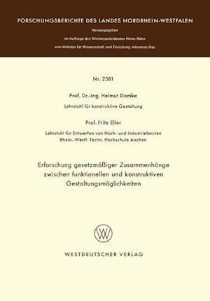 Erforschung Gesetzmassiger Zusammenhange Zwischen Funktionellen Und Konstruktiven Gestaltungsmoglichkeiten af Helmut Domke