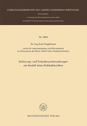 Stromungs- Und Turbulenzenuntersuchungen Am Modell Eines Hubbalkenofens af Ernst Singelmann