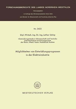 Moglichkeiten Von Entwicklungsprognosen in Der Elektroindustrie af Lothar Schirp