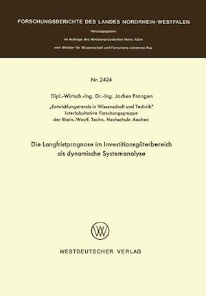 Die Langfristprognose Im Investitionsguterbereich ALS Dynamische Systemanalyse af Jochen Frangen
