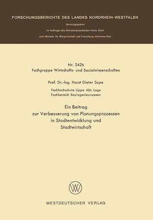 Ein Beitrag Zur Verbesserung Von Planungsprozessen in Stadtentwicklung Und Stadtwirtschaft af Horst Dieter Supe, Horst Dieter Supe
