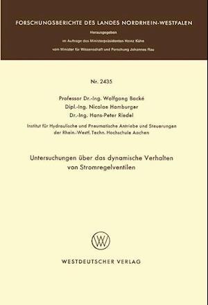 Untersuchungen Uber Das Dynamische Verhalten Von Stromregelventilen af Wolfgang Backe