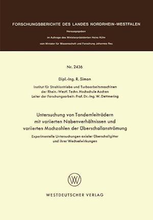 Experimentelle Untersuchungen Axialer Uberschallgitter Und Ihrer Wechselwirkungen af R. Simon