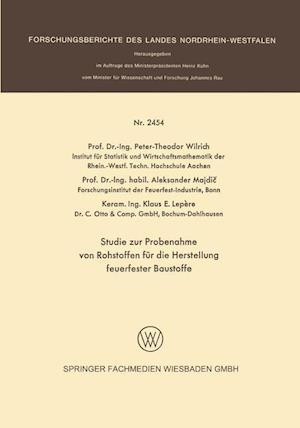 Studie Zur Probenahme Von Rohstoffen Fur Die Herstellung Feuerfester Baustoffe af Peter-Th Wilrich, Aleksander Majdic, Klaus E. Lepere