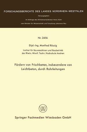 Fordern Von Frischbeton, Insbesondere Von Leichtbeton, Durch Rohrleitungen af Manfred Rossig