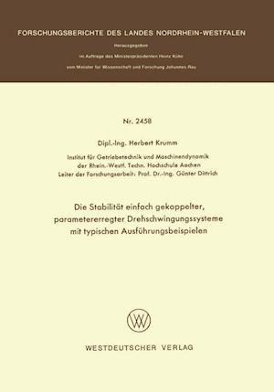 Die Stabilitat Einfach Gekoppelter, Parametererregter Drehschwingungssysteme Mit Typischen Ausfuhrungsbeispielen af Herbert Krumm