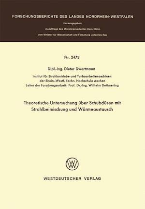 Theoretische Untersuchung Uber Schubdusen Mit Strahlbeimischung Und Warmeaustausch af Dieter Dwertmann