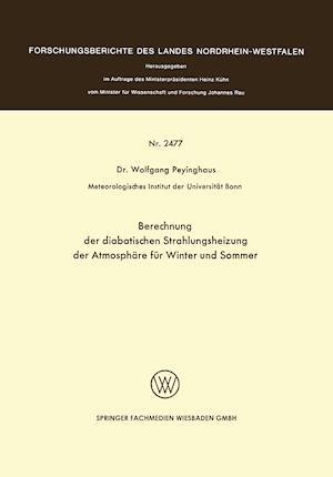 Berechnung Der Diabatischen Strahlungsheizung Der Atmosphare Fur Winter Und Sommer af Wolfgang Peyinghaus