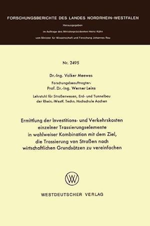 Ermittlung Der Investitions- Und Verkehrskosten Einzelner Trassierungselemente in Wahlweiser Kombination Mit Dem Ziel, Die Trassierung Von Strassen Na af Volker Meewes
