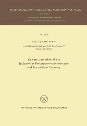Kompressionskrafte, Die in Spulenhulsen Druckspannungen Erzeugen, Und Ihre Zeitliche Anderung af Oskar Becker