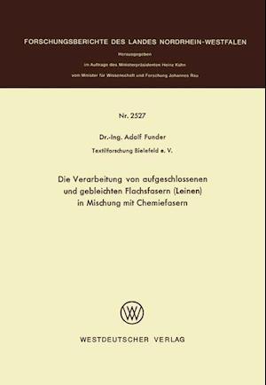 Die Verarbeitung Von Aufgeschlossenen Und Gebleichten Flachsfasern (Leinen) in Mischung Mit Chemiefasern af Adolf Funder