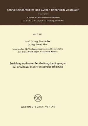 Ermittlung Optimaler Bearbeitungsbedingungen Bei Simultaner Mehrwerkzeugbearbeitung af Tilo Pfeifer