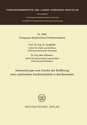 Untersuchungen Zum Zwecke Der Einfuhrung Einer Praxisnahen Sandwichtechnik in Das Bauwesen af Otto Jungbluth