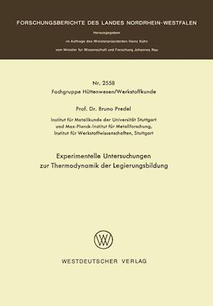 Experimentelle Untersuchungen Zur Thermodynamik Der Legierungsbildung af Bruno Predel