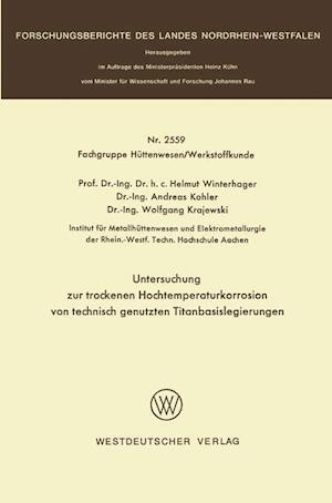 Untersuchung Zur Trockenen Hochtemperaturkorrosion Von Technisch Genutzten Titanbasislegierungen af Helmut Winterhager