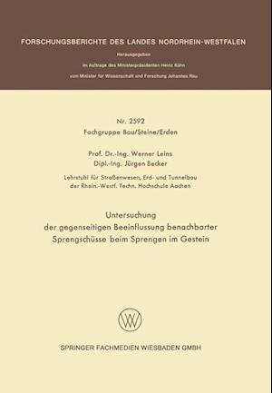Untersuchung Der Gegenseitigen Beeinflussung Benachbarter Sprengschusse Beim Sprengen Im Gestein af Werner Leins, Jurgen Becker